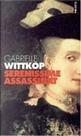Sérénissime assassinat by Gabrielle Wittkop