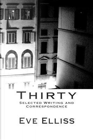 Thirty by Eve Elliss