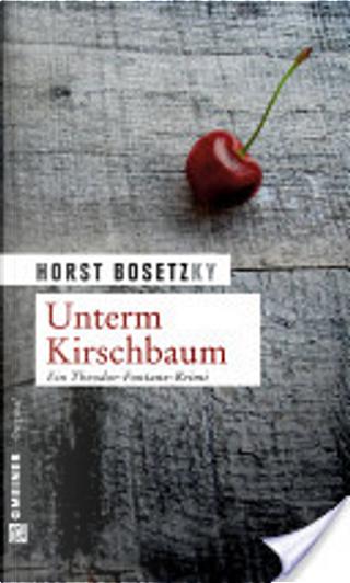 Unterm Kirschbaum by Horst Bosetzky