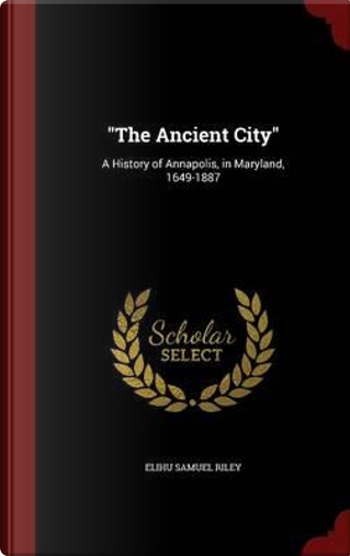 The Ancient City by Elihu Samuel Riley
