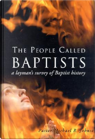 The People Called Baptists by Mike Johnson