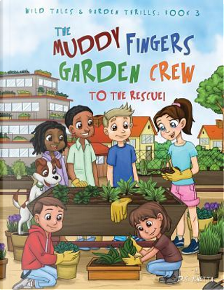 The Muddy Fingers Garden Crew to the Rescue! Coloring Book by D.S. Venetta