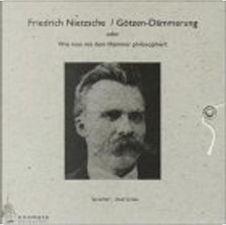 Götzen- Dämmerung oder wie man mit einem Hammer philosophiert. 4 CDs. by Axel Grube, Friedrich Nietzsche