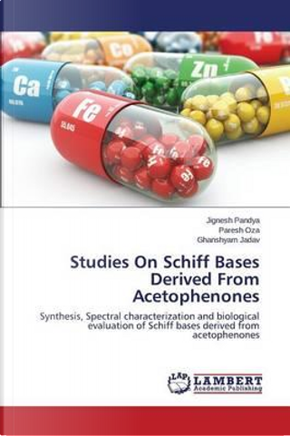 Studies On Schiff Bases Derived From Acetophenones by Jignesh Pandya