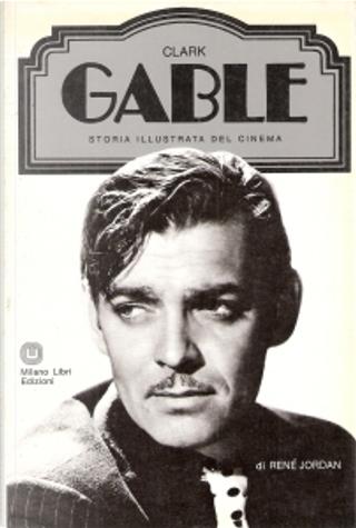 Clark Gable by René Jordan
