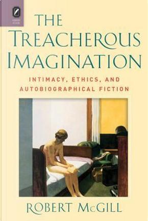 The Treacherous Imagination by Robert McGill