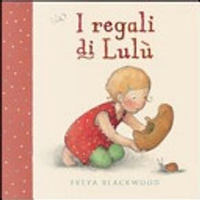 I regali di Lulù by Freya Blackwood