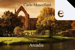 Arcadia by Carlo Mascellani