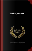 Tactics; Volume 2 by William Balck