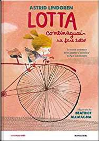 Lotta Combinaguai sa fare tutto by Astrid Lindgren