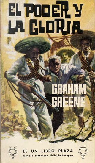 El poder y la gloria by Graham Greene