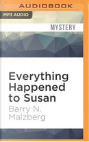 Everything Happened to Susan by Barry N. Malzberg