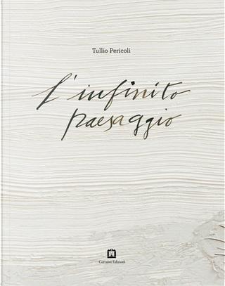 L'infinito paesaggio by Tullio Pericoli