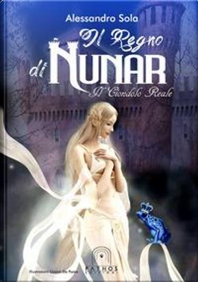 Il regno di Nunar. Il ciondolo reale by Alessandro Sola
