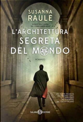 L'architettura segreta del mondo by Susanna Raule