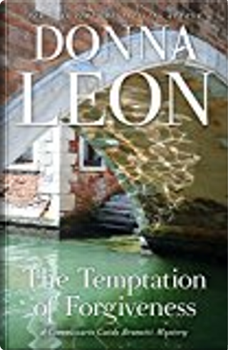 The Temptation of Forgiveness by Donna Leon