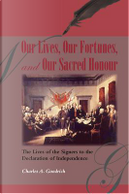 Our Lives, Our Fortunes and Our Sacred Honour by Charles A. Goodrich