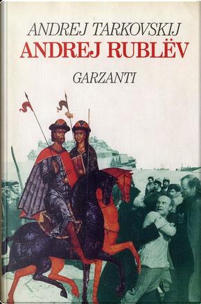 Andrej Rublev by Andrej Tarkovskij