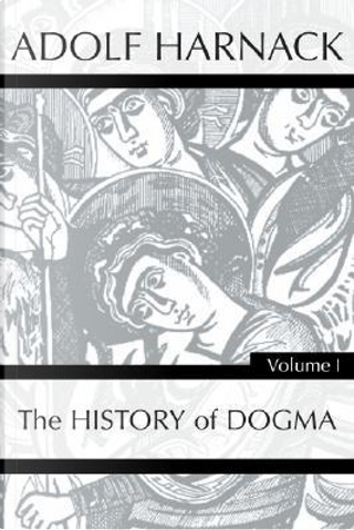 History of Dogma by Adolf, Dr. Harnack