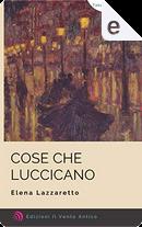 Cose che luccicano by Elena Lazzaretto