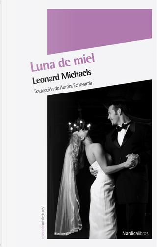 Luna de miel by Leonard Michaels