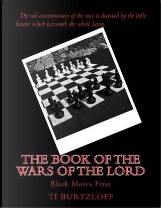 The Book of the Wars of the Lord by Ti Burtzloff