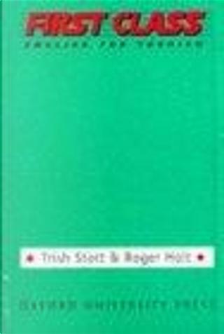 First Class by Roger Holt, Trish Stott
