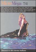 Micromega 7/2006 by Anna Galiena, Carlo Lucarelli, Curzio Maltese, Ferzan Ozpetek, Gianni Amelio, Marco Bellocchio, Marco Tullio Giordana, Silvano Agosti, Vieri Razzini