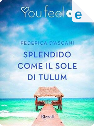 Splendido come il sole di Tulum by Federica D'Ascani