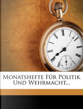 Jahrbucher Fur Die Deutsche Armee Und Marine. by ANONYMOUS