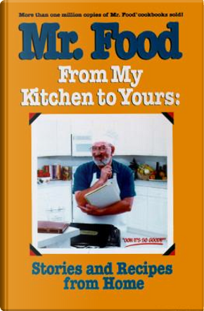 Mr. Food from My Kitchen to Yours by Art Ginsburg