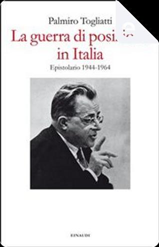 La guerra di posizione in Italia by Palmiro Togliatti