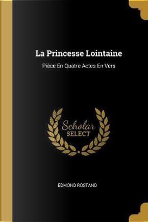 La Princesse Lointaine by Edmond Rostand