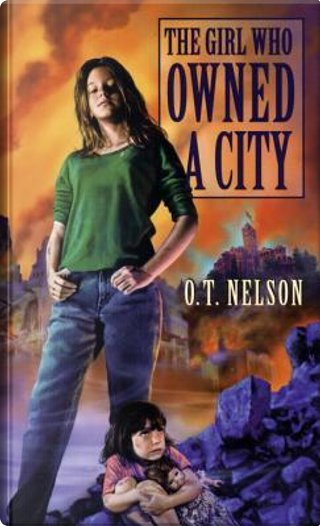 The Girl Who Owned a City by O. T. Nelson