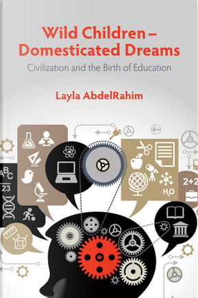 Wild Children – Domesticated Dreams by Layla AbdelRahim