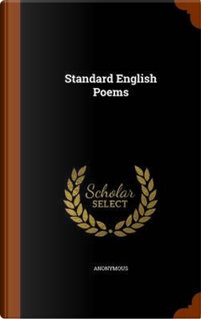 Standard English Poems by ANONYMOUS