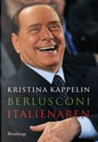 Berlusconi by Kristina Kappelin