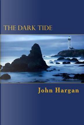 The Dark Tide by John Hargan