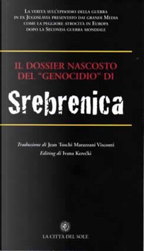 Il Dossier nascosto del genocidio di Srebrenica by
