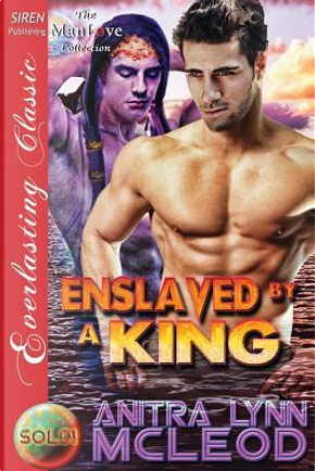 Enslaved by a King by Anitra Lynn McLeod