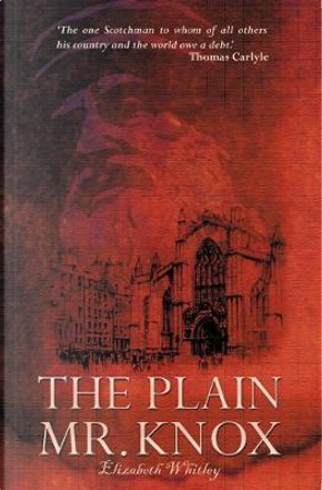 The Plain Mr. Knox by Elizabeth Whitley