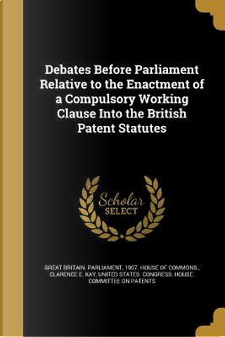DEBATES BEFORE PARLIAMENT RELA by Clarence E. Kay