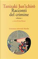 Racconti del crimine - Vol. 1 by Junichiro Tanizaki