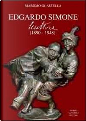Edgardo Simone. Scultore (1890-1948). Ediz. illustrata by Massimo Guastella