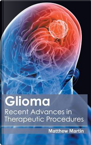 Glioma by Matthew Martin