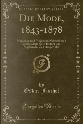 Die Mode, 1843-1878 by Oskar Fischel