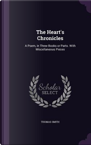 The Heart's Chronicles by Thomas Smith