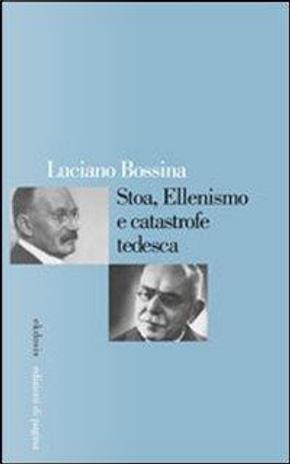 Stoa, ellenismo e catastrofe tedesca by Luciano Bossina