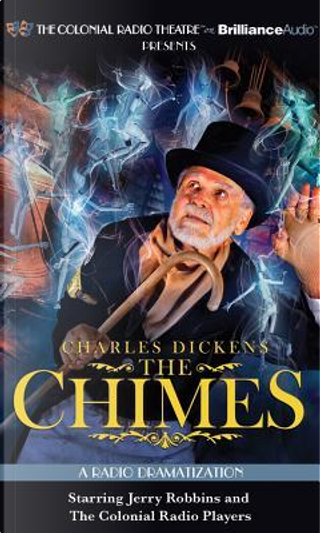 Charles Dickens' the Chimes by Charles Dickens