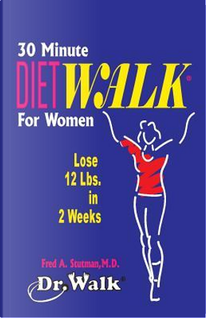 30-Minute Dietwalk for Women by Fred A., M.D. Stutman